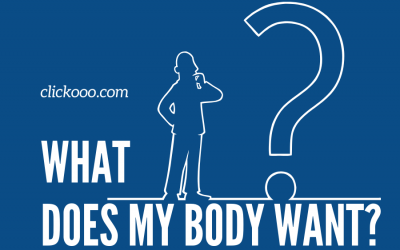 WHAT DOES MY BODY WANT ?