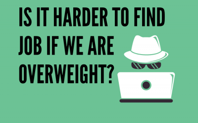 IS IT HARDER TO FIND JOB IF YOU ARE OVERWEIGHT ?