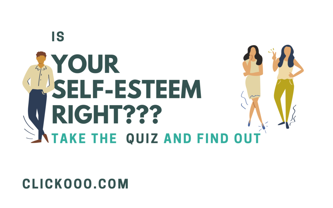 Quizes Clickooo Is your self-esteem right?